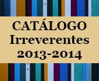 Catálogo de Ediciones Irreveretes