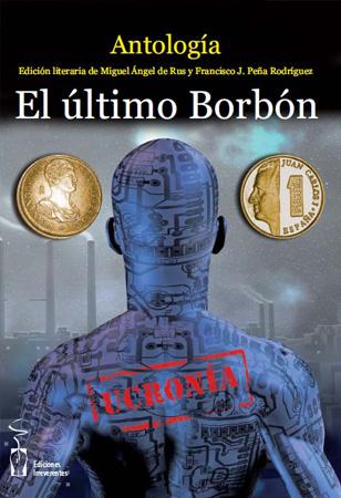 El último Borbón. Ucronía
