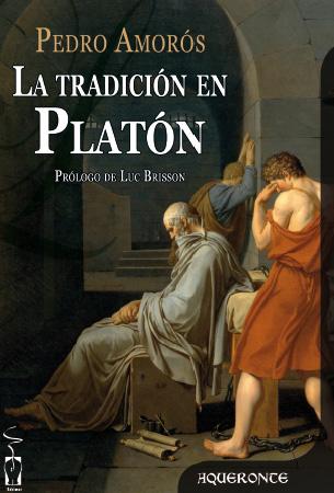 La tradición en Platón. Pedro Amorós