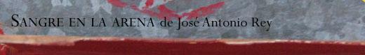 Sangre en la arena, de José Antonio Rey